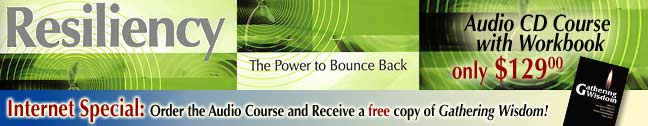 Special: Order Resiliency Audio course set and receive a free Gathering Wisdom book